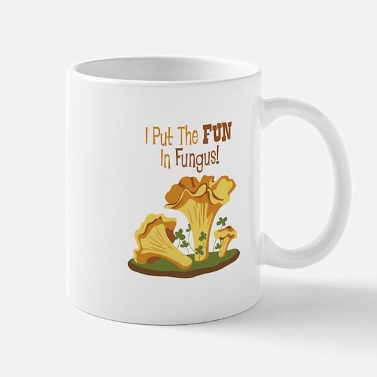 I Put The FUN In Fungus! Mugs