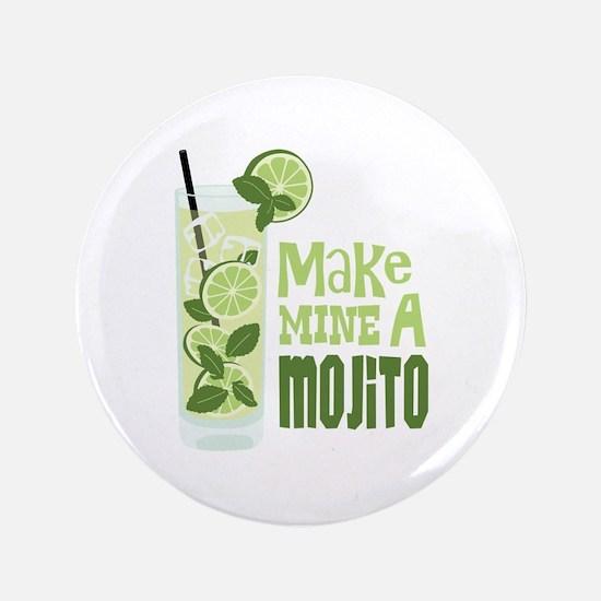 """Make MINE A Mojito 3.5"""" Button"""