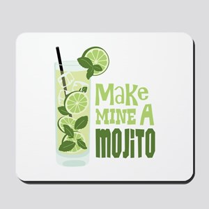 Make MINE A Mojito Mousepad