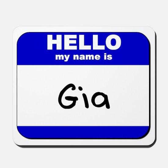 hello my name is gia  Mousepad