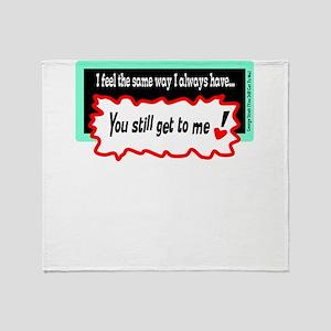 Still Get To Me-George Strait Throw Blanket