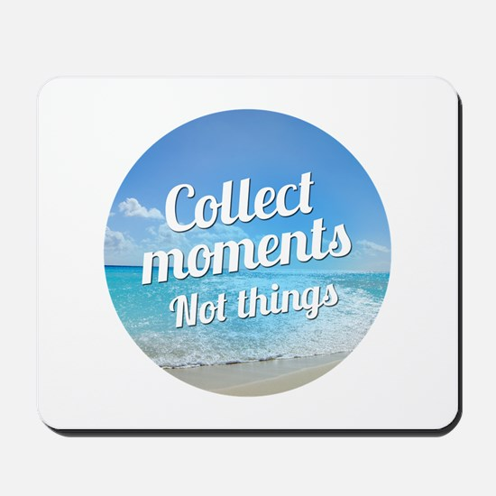 Collect Moments Mousepad