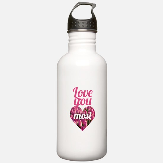 Love You Most Water Bottle