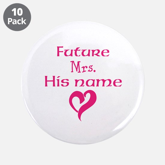 "Personalize,Future Mrs. 3.5"" Button (10 pack)"