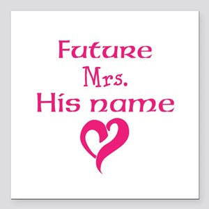 "Personalize,Future Mrs. Square Car Magnet 3"" x 3"""