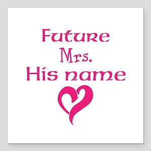 "Personalize,Future Mrs. Square Car Magnet 3"" x 3"""