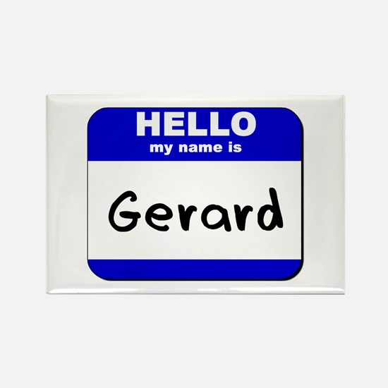 hello my name is gerard Rectangle Magnet