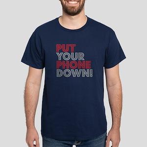 Put Your Phone Down Dark T-Shirt