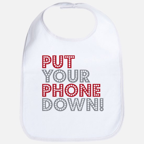 Put Your Phone Down Bib