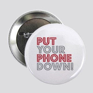 "Put Your Phone Down 2.25"" Button"