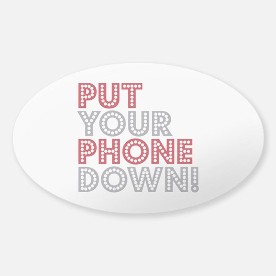 Put Your Phone Down Sticker (Oval)