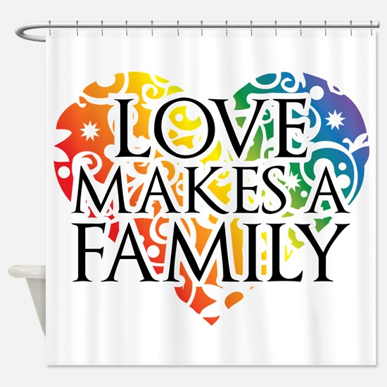 Love Makes A Family LGBT Shower Curtain