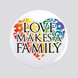 """Love Makes A Family LGBT 3.5"""" Button"""