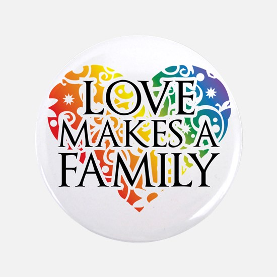 "Love Makes A Family LGBT 3.5"" Button"