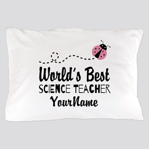 World's Best Science Teacher Pillow Case