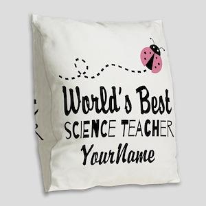 World's Best Science Teacher Burlap Throw Pillow