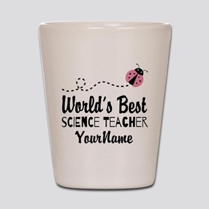 World's Best Science Teacher Shot Glass