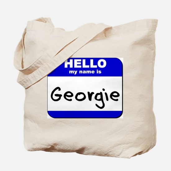 hello my name is georgie Tote Bag