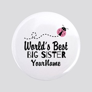 "Worlds Best Big Sister - Personalized 3.5"" Button"