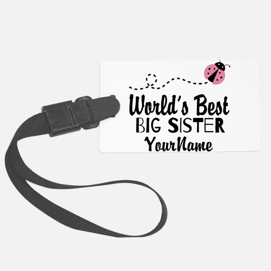Worlds Best Big Sister - Personalized Luggage Tag