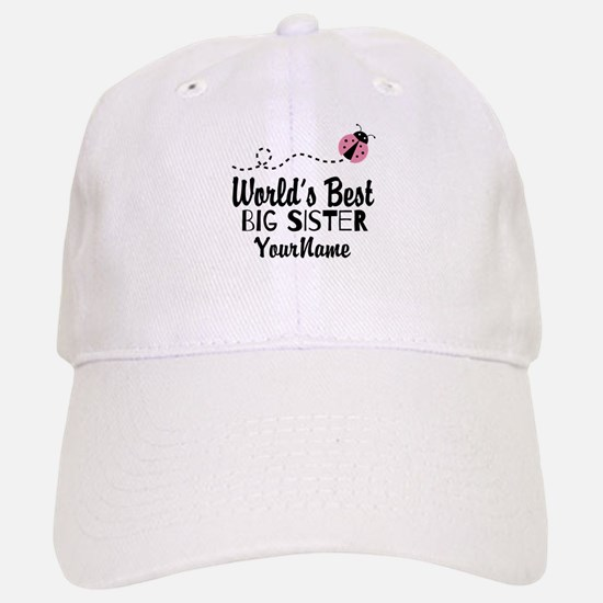 Worlds Best Big Sister - Personalized Baseball Baseball Cap