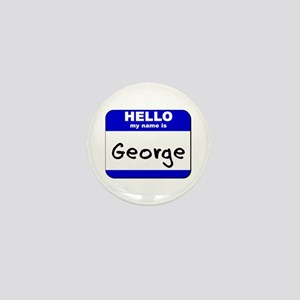hello my name is george Mini Button