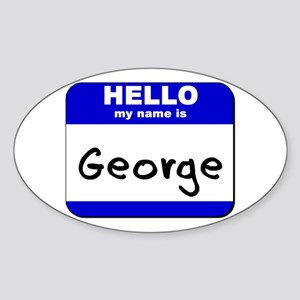 hello my name is george Oval Sticker