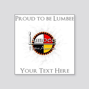 Personalized Proud to be Lumbee Sticker