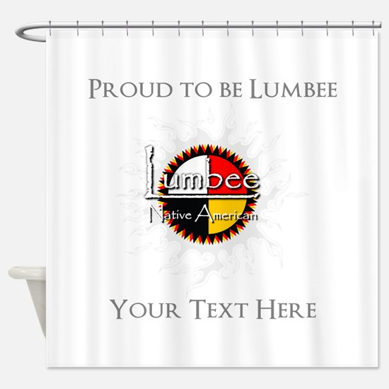 Personalized Proud to be Lumbee Shower Curtain