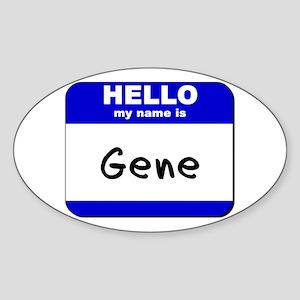 hello my name is gene Oval Sticker