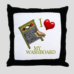 I Love My WASHBOARD Throw Pillow