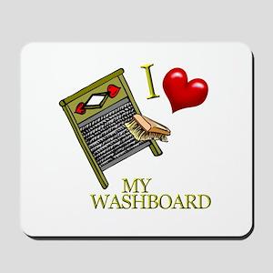 I Love My WASHBOARD Mousepad