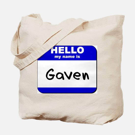 hello my name is gaven Tote Bag