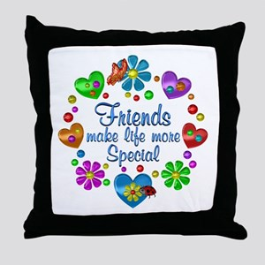 Friends Make Life More Special Throw Pillow