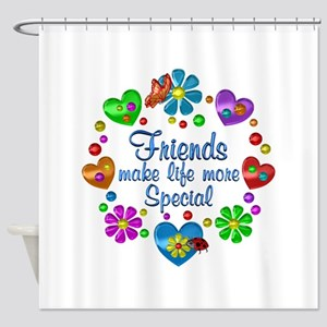 Friends Make Life More Special Shower Curtain