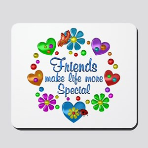Friends Make Life More Special Mousepad