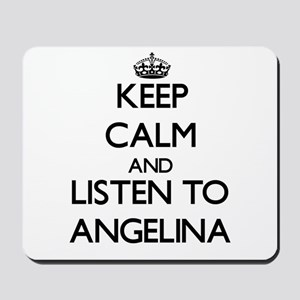 Keep Calm and listen to Angelina Mousepad