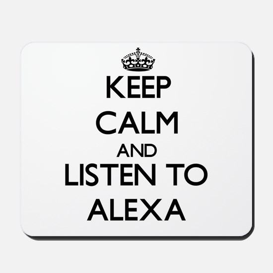 Keep Calm and listen to Alexa Mousepad