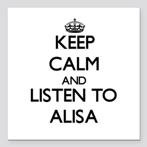 Keep Calm and listen to Alisa Square Car Magnet 3""