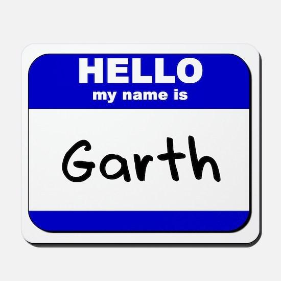 hello my name is garth  Mousepad
