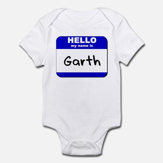 hello my name is garth  Infant Bodysuit