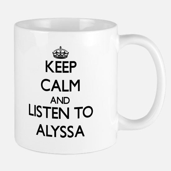 Keep Calm and listen to Alyssa Mugs