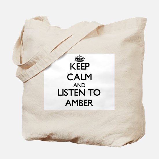 Keep Calm and listen to Amber Tote Bag