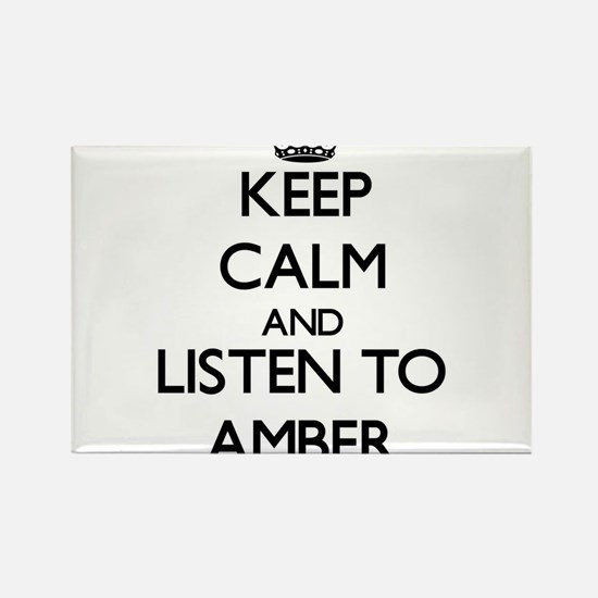 Keep Calm and listen to Amber Magnets