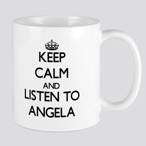 Keep Calm and listen to Angela Mugs