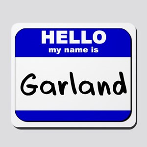 hello my name is garland  Mousepad