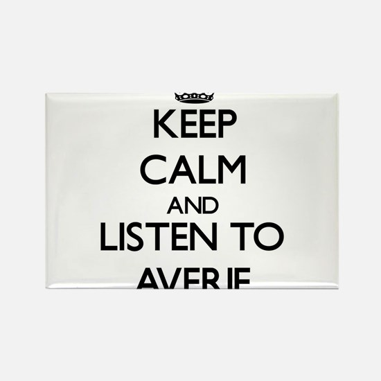 Keep Calm and listen to Averie Magnets