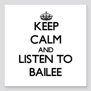 Keep Calm and listen to Bailee Square Car Magnet 3
