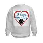 I Love My Dog Kids Sweatshirt