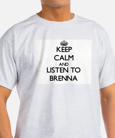 Keep Calm and listen to Brenna T-Shirt